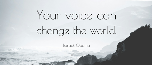 """Quote from Barack Obama. It says """"your voice can change the world""""."""
